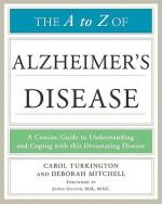 The A to Z of Alzheimer's Disease - Carol Turkington, Deborah Mitchell, James Galvin