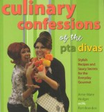 Culinary Confessions of the PTA Divas - Anne-Marie Hodges, Pam Brandon