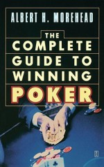 Complete Guide to Winning Poker - Albert H. Morehead