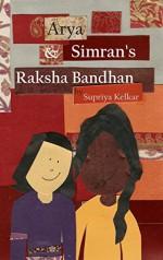 Arya and Simran's Raksha Bandhan - Supriya Kelkar, Supriya Kelkar
