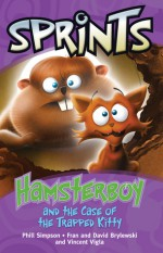 Hamsterboy and the Case of the Trapped Kitty - Phillip W. Simpson, Fran Brylewski, David Brylewski, Vincent Vigla