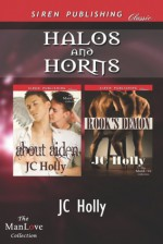 Halos and Horns[About Aiden:Rook's Demon] - J.C. Holly