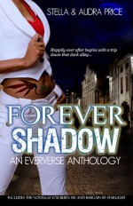 Forever Shadow: An Eververse Anthology - Stella Price, Audra Price