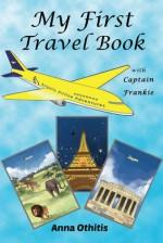 My First Travel Book - Anna Othitis