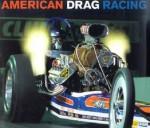 American Drag Racing - Robert Genat
