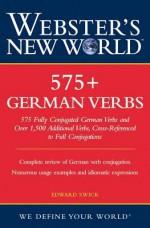 Webster's New World 575+ German Verbs - Edward Swick