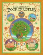 Monika Beisner's Book of Riddles - Monika Beisner