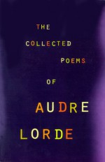 The Collected Poems - Audre Lorde