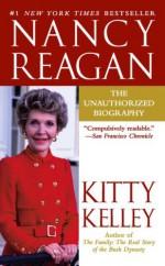Nancy Reagan: The Unauthorized Biography - Kitty Kelley, Julie Rubenstein