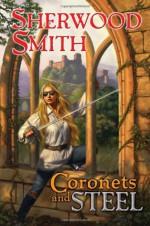 Coronets and Steel - Sherwood Smith