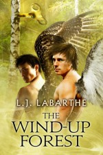The Wind-up Forest - L.J. LaBarthe