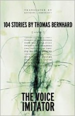 The Voice Imitator - Thomas Bernhard, Kenneth J. Northcott