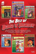 The Best of Blood 'n' Thunder: Selections from the Award-Winning Journal of Adventure, Mystery and Melodrama in American Popular Culture - Ed Hulse, Will Murray, Mark Trost, Martin Grams Jr.