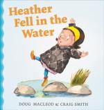 Heather Fell in the Water - Doug MacLeod, Craig Smith