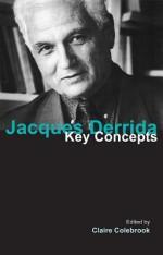 Jacques Derrida: Key Concepts - Claire Colebrook
