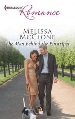 The Man Behind the Pinstripes - Melissa McClone