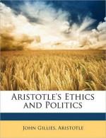 Aristotle's Ethics and Politics - John Gillies, Aristotle