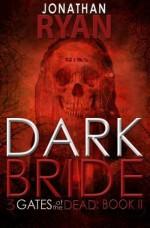 Dark Bride - Jonathan Ryan