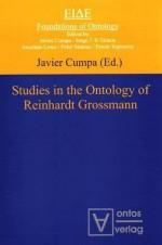 Studies in the Ontology of Reinhardt Grossmann - Javier Cumpa
