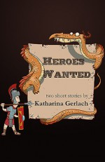 Heroes Wanted - Katharina Gerlach