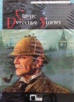 Classic Detective Stories, Vol. 1 - G.K. Chesterton, James Butler, Clarence Rook, Arthur Conan Doyle, Charles Dickens
