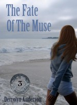 The Fate Of The Muse (Marina's Tales) - Derrolyn Anderson