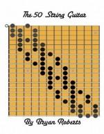 The 50 String Guitar - Bryan Roberts