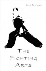 The Fighting Arts - David Cortright