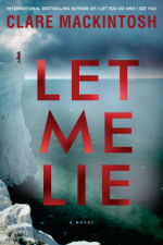 Let Me Lie - Clare Mackintosh