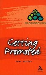 How to Get Promoted - Tom Miller