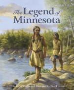The Legend of Minnesota - Kathy-Jo Wargin, David Geister