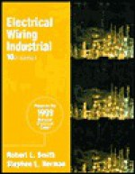 Electrical Wiring Industrial: Based on the 1999 National Electrical Code - Robert L. Smith, Stephen L. Herman
