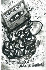 Fucked Up Shit: A Mixtape Anthology - Berti Walker, Alex S. Johnson