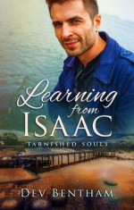 Learning from Isaac (Tarnished Souls Book 1) - Dev Bentham