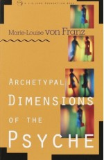 Archetypal Dimensions of the Psyche - Marie-Louise von Franz