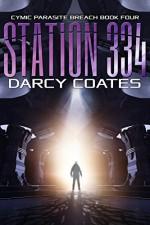 Station 334: Cymic Parasite Breach Book Four - Darcy Coates