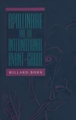 Apollinaire and the International Avant-Garde - Willard Bohn