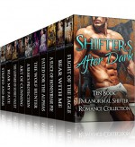 Shifters After Dark: A Ten Book Paranormal Shifter Romance Collection - Tiffany Wilde, Terra Wolf, Jacqueline Sweet, Lily Thorn, Wednesday Raven, Roxie Noir, Steffanie Holmes, Alannah Blacke, Mercy May, Artemis Wolffe