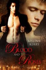 Blood and Roses - Aislinn Kerry
