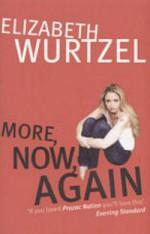 More, now, again - Elizabeth Wurtzel