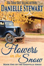 Flowers in the Snow (Betty's Book) (The Edenville Series Book 1) - Danielle Stewart, Ginny Gallagher