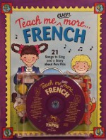 Teach Me Even More French: 21 Songs to Sing and A Story About Pen Pals - Judy Mahoney