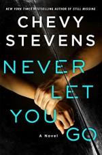 Never Let You Go - Chevy Stevens