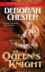 The Queen's Knight - Deborah Chester