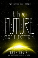 The Future Collection - Beth Revis