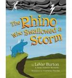 { [ THE RHINO WHO SWALLOWED A STORM ] } Burton, LeVar ( AUTHOR ) Oct-07-2014 Hardcover - LeVar Burton