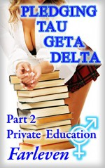 Pledging Tau Geta Delta - Part 2 - Private Education - Farleven