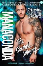 Manaconda 2: The Second Coming: a Rock Star Romantic Comedy Series - Taryn Elliott, Cari Quinn