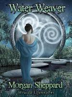 Water Weaver - Morgan Sheppard