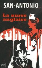 La nurse anglaise (SAN ANTONIO) (French Edition) - San-Antonio